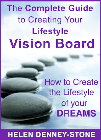 The Complete Guide to Creating Your Lifestyle Vision Board - How to Create the Lifestyle of Your Dreams Written By Helen Denney-Stone